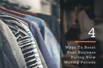 4 Ways To Boost Your Business During Slow Moving Periods
