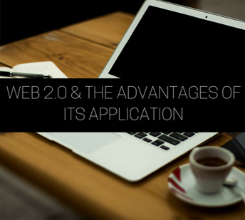 Web 2.0 And The Advantages Of Its Applications