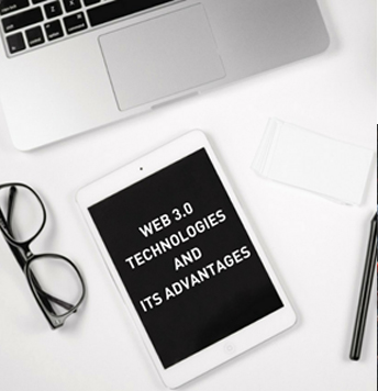 Web 3.0 Technologies and Their Advantages